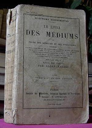 Spiritisme Expérimental - LE LIVRE DES MEDIUMS ou guide des médiums et des évocateurs. pour faire ...