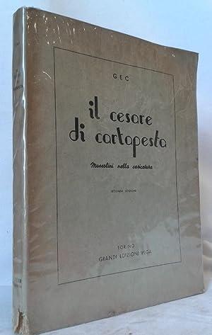 IL CESARE DI CARTAPESTA. Mussolini nella caricatura.: Gianeri Enrico (Gec)