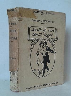 BALLI DI IERI E DI OGGI. Seconda edizione riveduta ed ampliata con 70 figure dimostrative, grafici ...