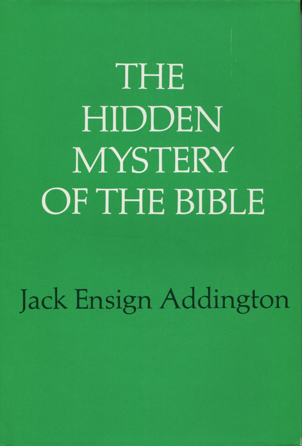 The Hidden Mystery of the Bible, Addington, Jack Ensign
