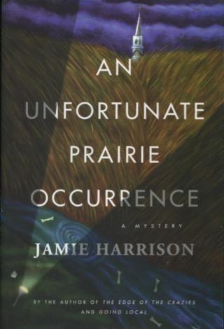 An Unfortunate Prairie Occurrence: A Mystery - Jamie Harrison