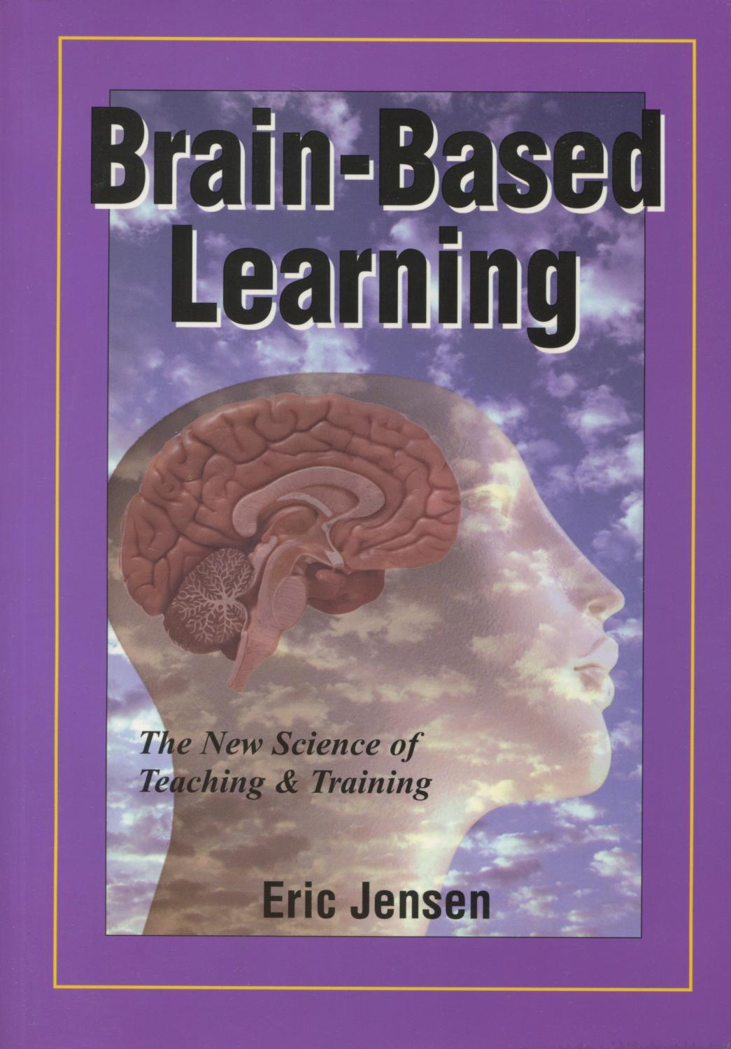 Brain-Based Learning: The New Science Of