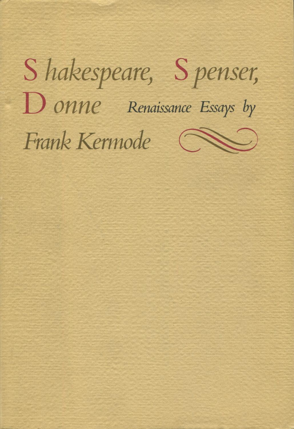 shakespeare spencer donne renaissance essays by kermode frank shakespeare spencer donne renaissance essays kermode frank
