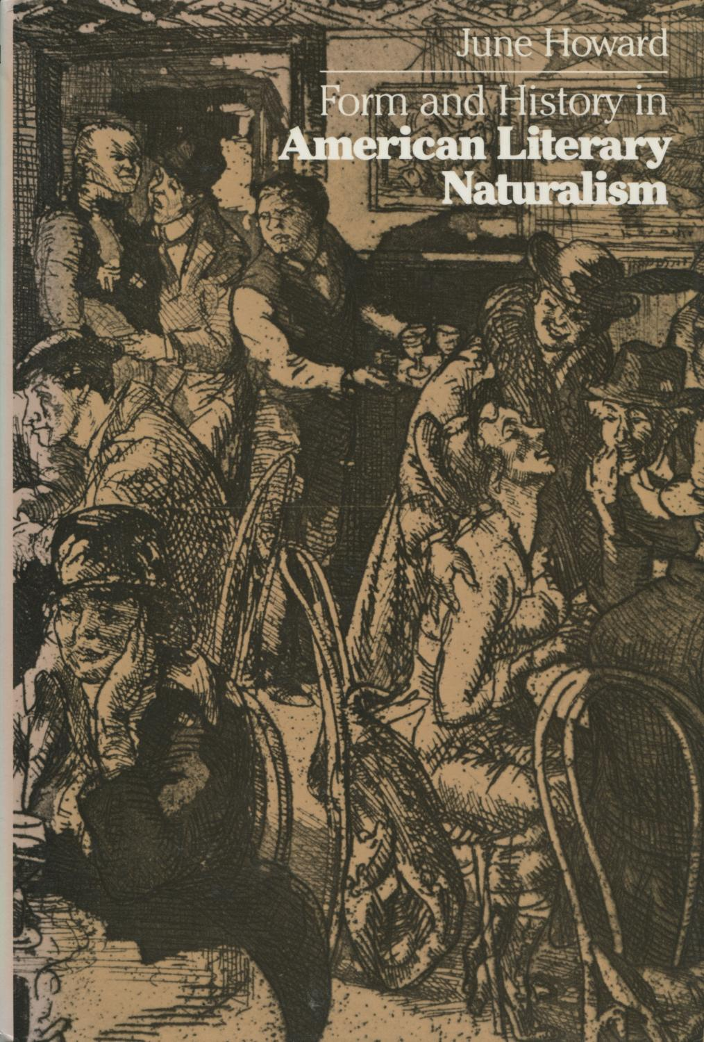 Form and History in American Literary Naturalism, Howard, June