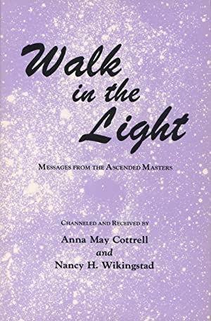 Walk in the Light: Messages from the: Cottrell, Anna Mary