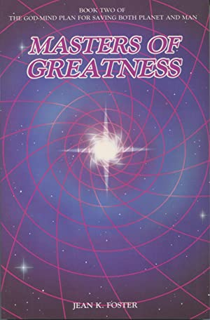 Masters of Greatness: Book Two of the: Foster, Jean K.