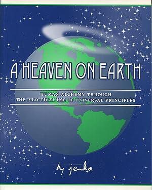 A Heaven on Earth: Human Alchemy Through: Jenka