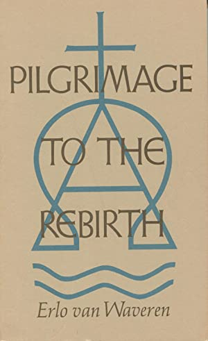 Pilgrimage to the Rebirth: Waveren, Erlo Van