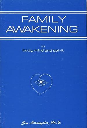 Family Awakening in Body, Mind and Spirit: Morningstar, Jim