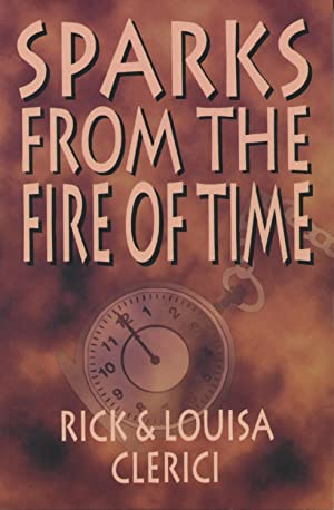 Sparks from the Fire of Time: Clerici, Rick
