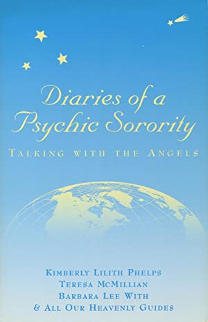 Diaries of a Psychic Sorority: Talking with: Phelps, Kimberly Lilith;McMillian,