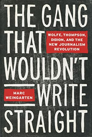 The Gang That Couldn't Write Straight: Wolfe,: Weingarten, Marc