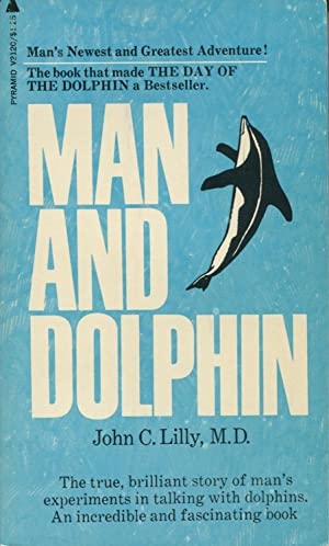 Man And Dolphin: Lilly, John C.,