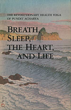 Breath, Sleep, the Heart, and Life: The: Bhattacharya, Basudeb;Acharya, Pundit