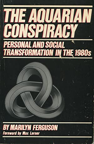 The Aquarian Conspiracy: Personal and Social Transformation: Ferguson, Marilyn