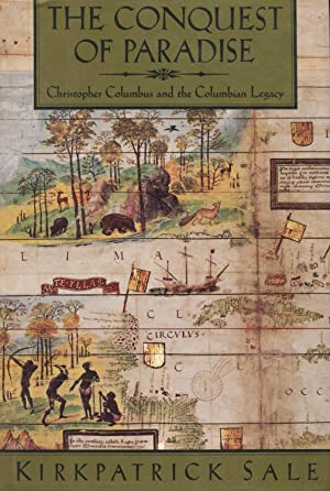 The Conquest of Paradise: Christopher Columbus and: Sale, Kirkpatrick