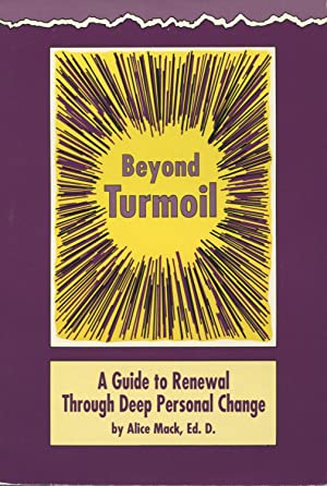 Beyond Turmoil: A Guide to Renewal Through: MacK, Alice