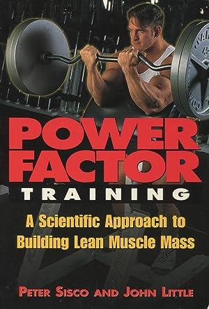 Power Factor Training: A Scientific Approach to: Sisco, Peter;Little, John;Little,