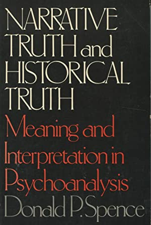 Narrative Truth and Historical Truth: Meaning and: Spence, Donald Pond