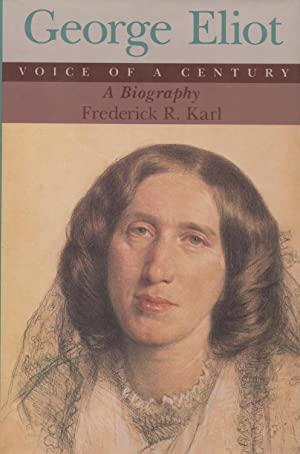 George Eliot: Voice of a Century A Biography