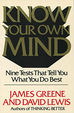 Know Your Own Mind: Nine Tests That: Greene, James and