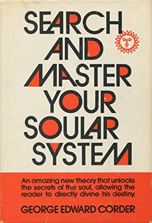 Search And Master Your Soular System: Corder, George Edward