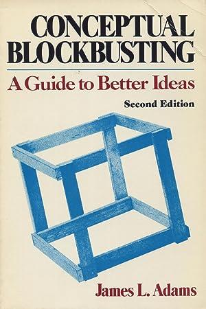 Conceptual Blockbusting : A Guide to Better: Adams, James L.