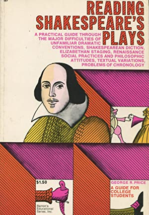 Reading Shakespeare's Plays: A Guide For College: Price, George R.