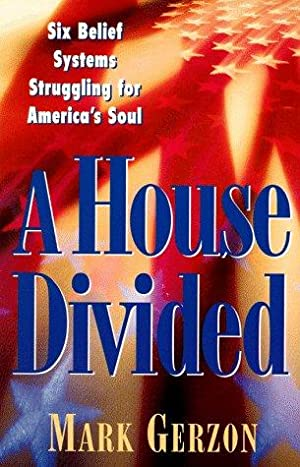 A House Divided: Six Belief Systems, Struggling: Gerzon, Mark F.