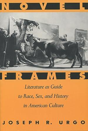 Novel Frames : Literature as Guide to: Urgo, Joseph R.