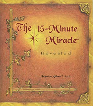 The 15 Minute Miracle Revealed: Jacquelyn Aldana
