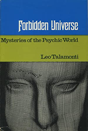 Forbidden Universe: Mysteries of the Psychic World: Talamonti, Leo