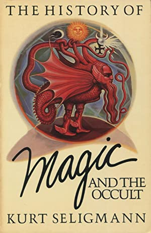 The History of Magic and the Occult: Seligmann, Kurt
