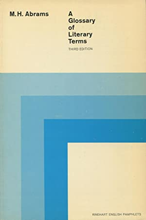 A Glossary of Literary Terms: Abrams, M. H.