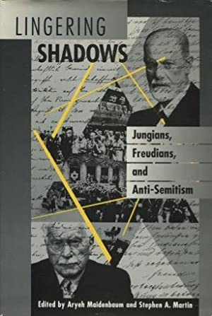Lingering Shadows: Jungians, Freudians, and Anti-Semitism: Maidenbaum, Aryeh and