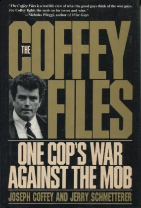The Coffey Files: One Cop's War Against the Mob