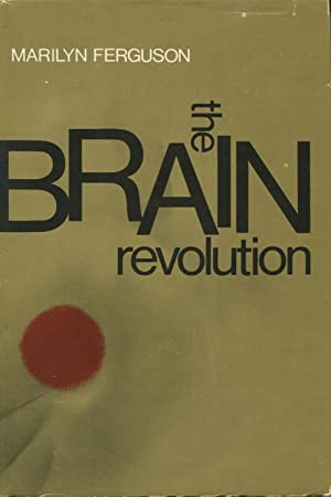 The Brain Revolution: Ferguson, Marilyn