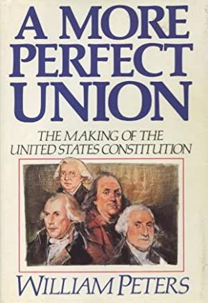 A More Perfect Union: The Making Of The United States Constitution
