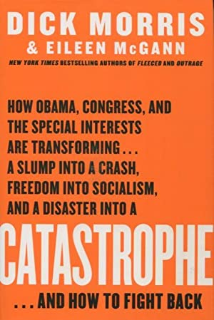 Catastrophe. And How To Fight Back: Morris, Dick with
