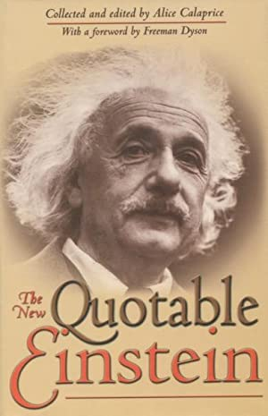 The New Quotable Einstein: Calaprice, Alice; Dyson,
