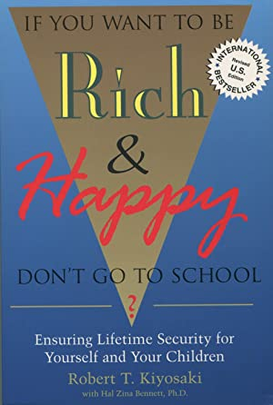 If You Want to Be Rich &: Kiyosaki, Robert T.