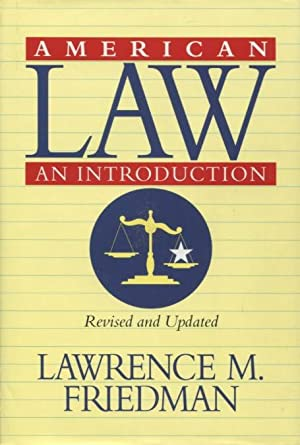American Law: An Introduction: Friedman, Lawrence M