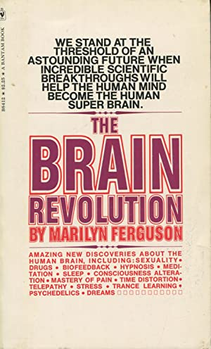 The Brain Revolution: The Frontiers Of Mind: Ferguson, Marilyn