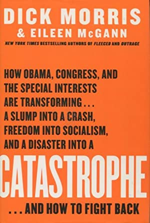 Catastrophe. And How To Fight Back: Morris, Dick; McGann,