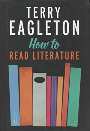 How To Read Literature: Eagleton, Terry
