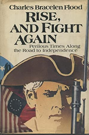 Rise, and Fight Again: Perilous Times Along the Road to Independence
