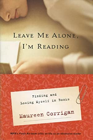 Leave Me Alone, I'm Reading: Finding and: Maureen Corrigan