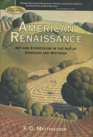 American Renaissance: Art And Expression In The: Matthiessen, F.O.