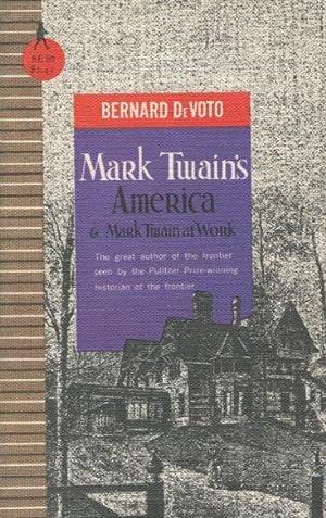 Mark Twain's America & Mark Twain at: DeVoto, Bernard