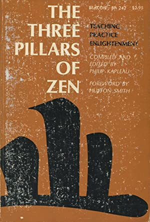 The Three Pillars Of Zen: Teachings, Practice, And Enlightenment
